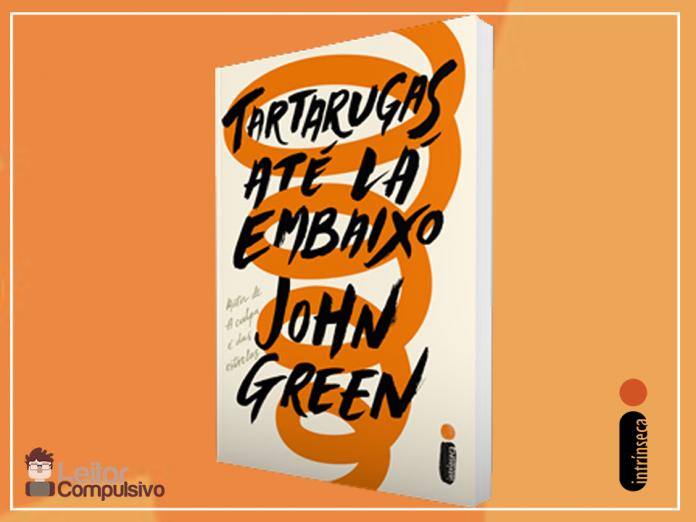 Tartarugas até lá embaixo - John Green