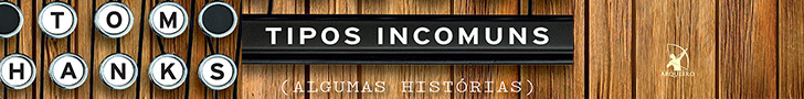 Tipos Incomuns - Tom Hanks
