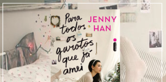 Resenha: Para todos os garotos que já amei – Jenny Han