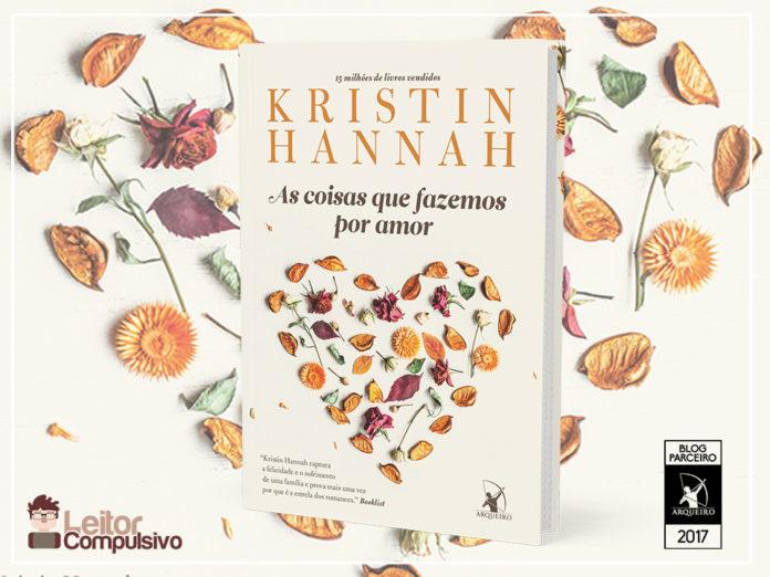 Resenha: As coisas que fazemos por amor - Kristin Hannah