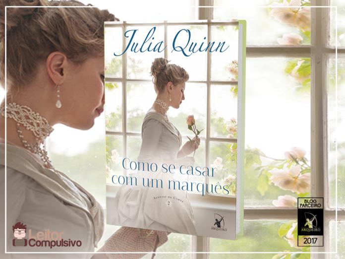 Resenha: Como se casar com um marquês - Julia Quinn