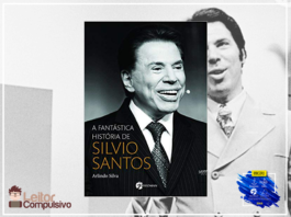 Resenha: A Fantástica Historia de Silvio Santos – Arlindo Silva