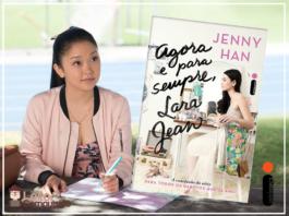Resenha: Agora e Para Sempre, Lara Jean - Jenny Han