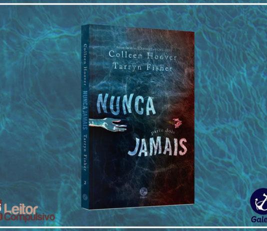 "Resenha: Nunca Jamais ""Segunda Parte"" - Colleen Hoover e Tarryn Fisher"