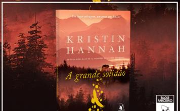 Resenha: A Grande Solidão – Kristin Hannah