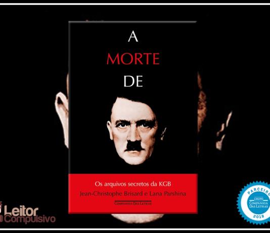 Resenha: A morte de Hitler - Jean-Christophe Brisard e Lana Parshina