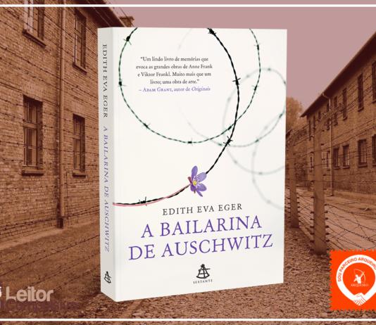 Resenha: A Bailarina de Auschwitz – Edith Eva Eger