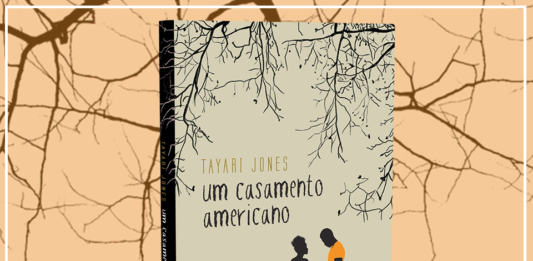 Resenha: Um Casamento Americano - Tayari Jones